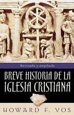 Breve Historia de la Iglesia Cristiana by Howard Vos and Howard F. Vos (1965,...