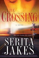The Crossing : A Novel by Serita Ann Jakes (2011, Paperback)