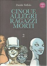 CINQUE ALLEGRI RAGAZZI MORTI vol. 2 + CD di Davide Toffolo, Coconino SCONTO 70%