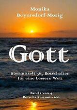 Gott ubermittelt 365 Botschaften Band 1.by Beyersdorf-Morig, Monika New.#