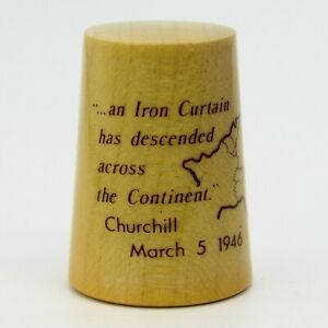COLLECTABLE WOODEN THIMBLE 'AN IRON CURTAIN HAS DESCENDED ACROSS THE CONTINENT'