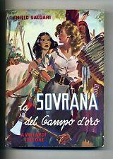 Emilio Salgani # LA SOVRANA DEL CAMPO D'ORO # Vallardi 1967