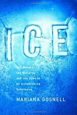 Ice: The Nature, the History, and the Uses of an A