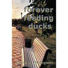 Forever Feeding Ducks, Thompson, David L., Very Good Book
