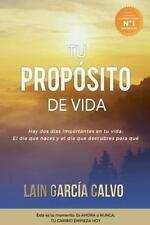 La Voz de Tu Alma: Tu Propósito de Vida by Laín García Calvo (2015, Paperback)