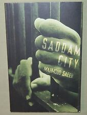 SADDAM CITY Mahmoud Saeed 2004 SIGNED Book HUSSEIN Ahmad Sadri IRAQ WAR Prison