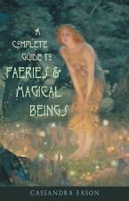 A Complete Guide to Faeries and Magical Beings Cassandra Eason Used Book