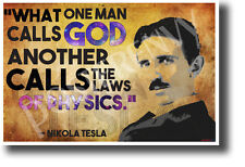 What one man calls God another calls physics - Nikola Tesla - NEW POSTER (fp457)