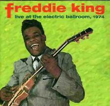 Freddie King - Live At The Electric Ballroom, 1974 [New CD]