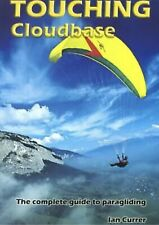 New listing Touching Cloudbase: A Complete Guide to Paragliding by Currer, Ian Paperback The