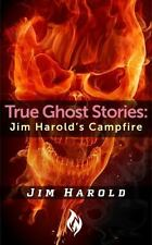 True Ghost Stories : Jim Harold's Campfire by Jim Harold (2014, Paperback)