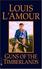 Guns of the Timberlands: A Novel by Louis LAmour