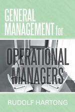 General Management for Operational Managers by Rudolf Hartong (2013, Paperback)