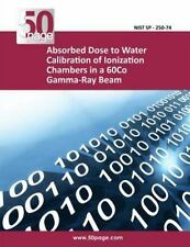 Absorbed Dose to Water Calibration of Ionization Chambers in a 60Co Gamma-Ray...