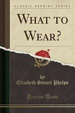 What to Wear? (Classic Reprint) (Paperback or Softback)