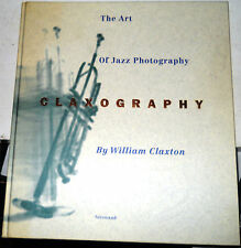 Claxography: The Art of Jazz Photography by James Gavin / 1995 / 1st Ed.