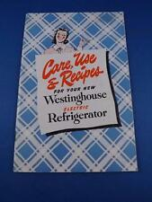 CARE USE & RECIPES FOR YOUR NEW WESTINGHOUSE ELECTRIC REFRIGERATOR BOOK CANADA