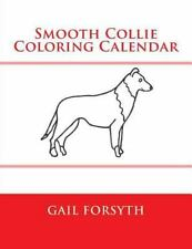 Smooth Collie Coloring Calendar by Gail Forsyth (2014, Paperback)
