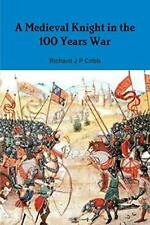 A Medieval Knight in the 100 Years War, Cribb, P 9781326916114 Free Shipping,,