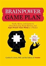 Brainpower Game Plan : Sharpen Your Memory, Improve Your Concentration, and...