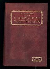MARRO ATTILIO MANUALE PER L'INGEGNERE ELETTRICISTA MANUALI HOEPLI 1923