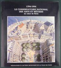 LE CONSERVATOIRE NATIONAL DES ARTS ET METIERS AU CŒUR DE PARIS 1794/1994