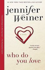 Who Do You Love by Jennifer Weiner (2015, Hardcover)