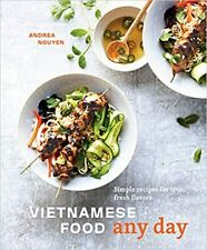 Vietnamese Food Any Day: Simple Recipes for True, Fresh Flavors (Digital 2019)