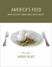 America's Food: What You Don't Know About What You Eat by Harvey Blatt