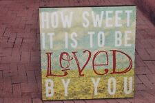 """Lyricology Wall Art """"How Sweet It Is to Be Loved By You""""  James Taylor"""