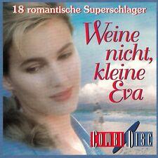 WEINE NICHT, KLEINE EVA - 18 ROMANTISCHE SUPERSCHLAGER / CD - TOP-ZUSTAND
