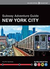 Subway Adventure Guide: New York City: To the End of the Line by Kyle Knoke, (Pa