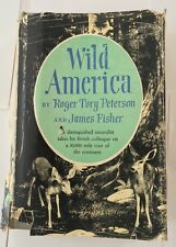 FIRST EDITION Wild America: A Record by Peterson and Fisher 1955