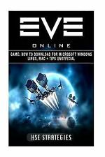 Eve Online Game: How to Download for Microsoft Windows Linux, Mac + Tips...