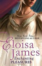 Enchanting Pleasures (Pleasures Trilogy),Eloisa James- 9780349404424