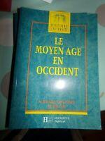 LE MOYEN AGE EN OCCIDENT - DES BARBARES A LA RENAISSANCE / HISTOIRE UNIVERSITE