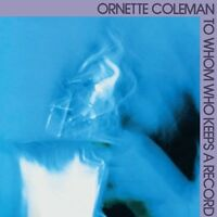 Ornette Coleman - To Whom Who Keeps a Record [New Vinyl]