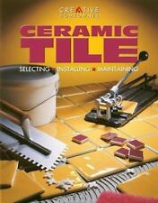 Ceramic Tile: Selecting, Installing, Maintaining (Smart Guides)