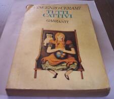 TUTTI CATTIVI Vincenzo Cerami 1981 GARZANTI romanzo libro