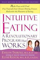 Intuitive Eating, 3rd Edition: By Evelyn Tribole, Elyse Resch