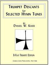 Kiser: TRUMPET DESCANTS for 100 Selected Hymn Tunes - Charles Colin Publications
