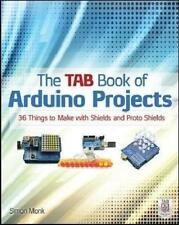 The TAB Book of Arduino Projects: 36 Things to Make with Shields and Proto Shields von Simon Monk (2014, Taschenbuch)