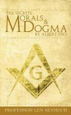The Secrets of Morals and Dogma by Albert Pike (Paperback or Softback)