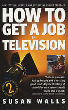 How To Get A Job In Television 2n, New, Walls, Susan Book