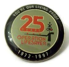 Pin Spilla 25 Years Operation Lifesaver 1972 - 1997