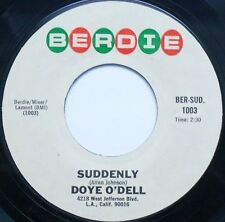 """DOYE O'DELL Suddenly/Just Trying To Help You Out 7"""" 45rpm Berdie Records 1960's"""