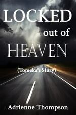Locked Out of Heaven (Tomeka's Story) (Paperback or Softback)