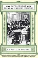 The Impeachment and Trial of Andrew Johnson: By Benedict, Michael Les
