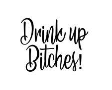 Drink Up Bitches Wine Glass Decals X 8 Vinyl Stickers