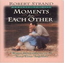 30 DAY RELATIONSHIP BUILDER Moments to Give Moments for Each Other Robert Strand